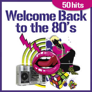 Welcome Back to the 80's - 50 Hits
