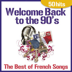 Welcome Back to the 90's - The Best of French Songs, 50 Hits