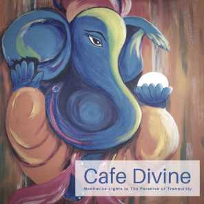 Cafe Divine - Meditative Lights To The Paradise Of Tranquility