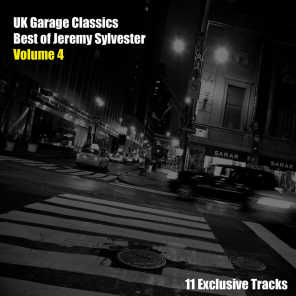 Uk Garage Classics - Best of Jeremy Sylvester, Vol. 4