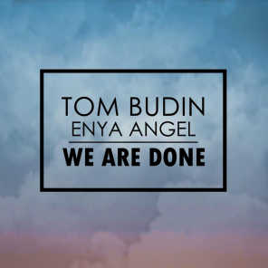 We Are Done (feat. Enya Angel)