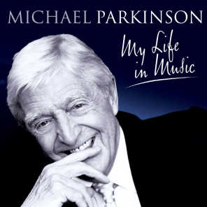 Various -  Michael Parkinson: My Life In Music