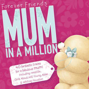 Forever Friends - Mum In A Million
