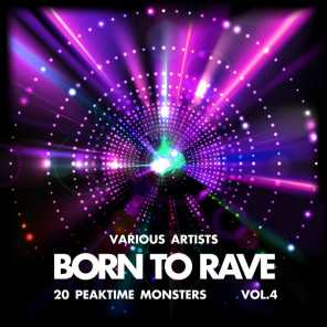 Born to Rave (20 Peaktime Monsters), Vol. 4