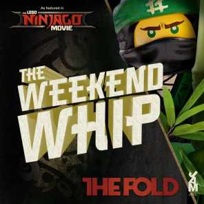 Weekend Whip Re-mastered (Lego Ninjago Movie edition - Weekend Whip)