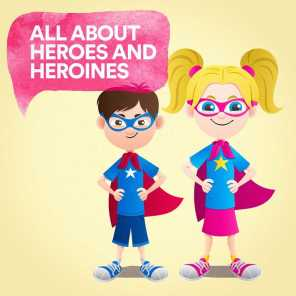 All About Heroes and Heroines