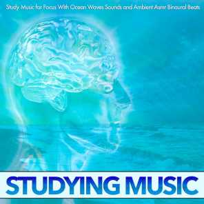 Study Music for Focus With Ocean Waves Sounds and Ambient Asmr Binaural Beats Studying Music