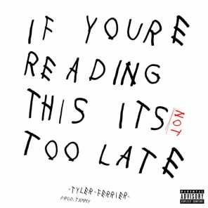 If You're Reading This Its Not Too Late