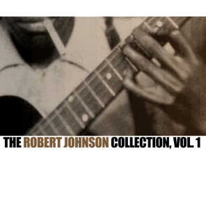 The Robert Johnson Collection, Vol. 1