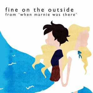 """Fine on the Outside (From """"When Marnie Was There"""")"""