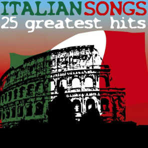 Italian Songs - 25 Greatest Hits