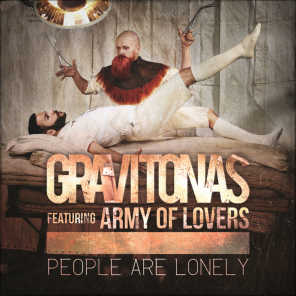 People Are Lonely (feat. Army Of Lovers)