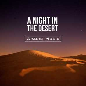 A Night in the Desert - Arabic Music, Relaxing Songs, Ethnic Lounge, Blissful New Age, Deep Experience, Magic Journey