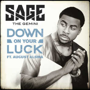 Down On Your Luck (feat. August Alsina)