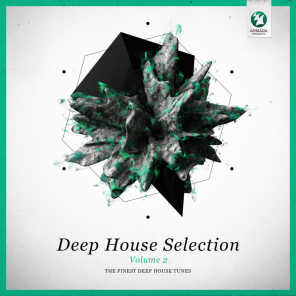 Armada Deep House Selection, Vol. 2 (The Finest Deep House Tunes)