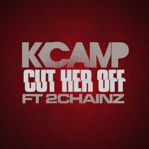 Cut Her Off (feat. 2 Chainz)