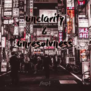 Unclarity & Unresolvness