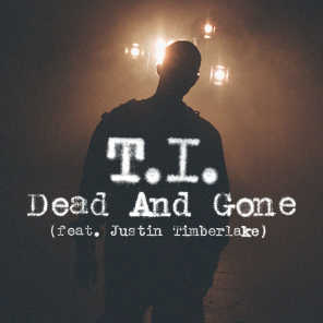Dead And Gone [feat. Justin Timberlake] (International)