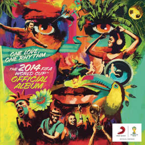 The 2014 FIFA World Cup Official Album: One Love, One Rhythm