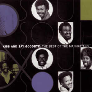 The Best Of The Manhattans:  Kiss And Say Goodbye (1995)