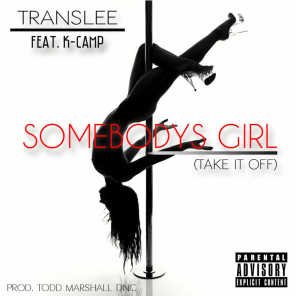 Somebody's Girl (Take It Off) [feat. K Camp]