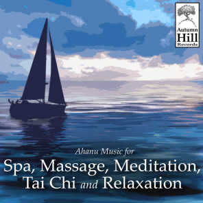 Ahanu Music for Spa, Massage, Meditation, Tai Chi and Relaxation