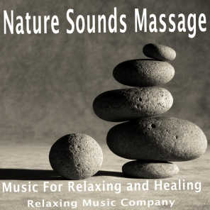 Nature Sounds Massage: Music for Relaxing and Healing