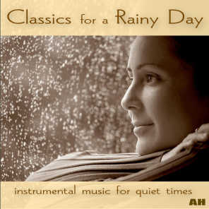 Classics for a Rainy Day: Instrumental Music for Quiet Moods