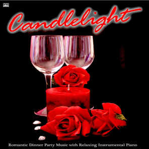 Candlelight: Romantic Dinner Party Music With Relaxing Instrumental Piano