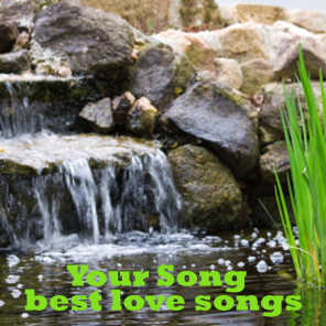 Best Love Songs - Your Song - Old Love Songs