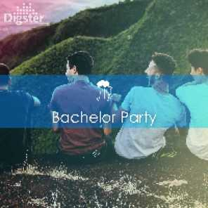 DIGSTER - Bachelor Party