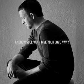Give Your Love Away
