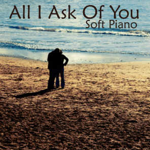 Soft Piano Music - All I Ask of You