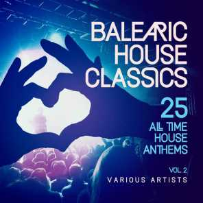 Balearic House Classics, Vol. 2 (25 All Time House Anthems)