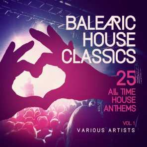 Balearic House Classics, Vol. 1 (25 All Time House Anthems)