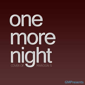 One More Night (Maroon 5 Cover)