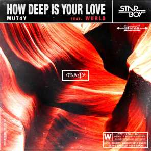 How Deep Is Your Love (feat. WurlD)