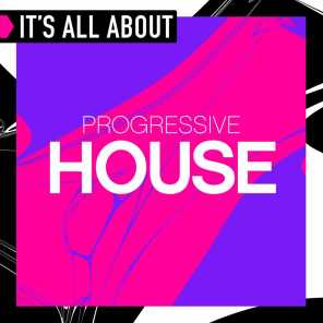 It's All About Progressive House
