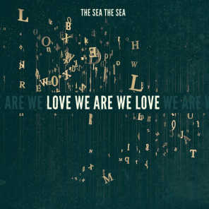 Love We Are We Love