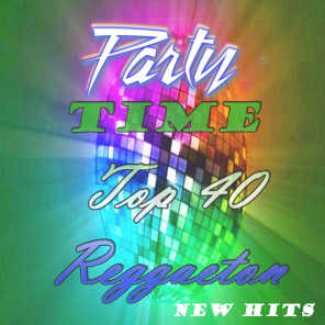 Party Time Top 40 and Reggaeton New Hits the Best Remix