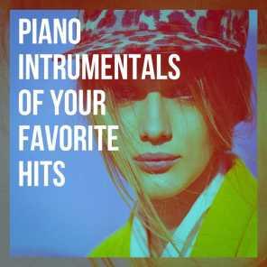 Piano Intrumentals of Your Favorite Hits