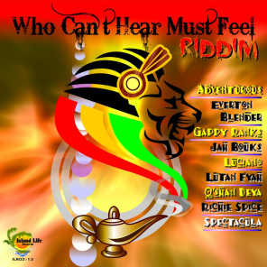 Who Can't Hear Must Feel Riddim
