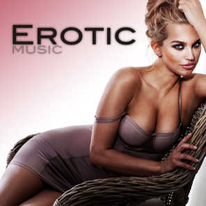 Erotic Music (Hot Love Making Songs for Lovers)