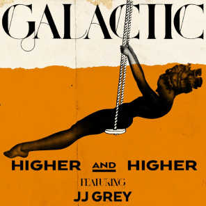 Higher and Higher (feat. JJ Grey)
