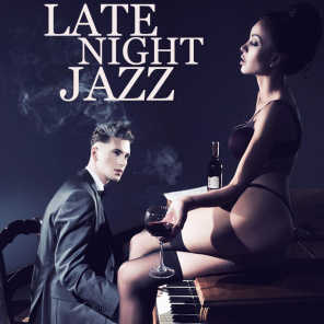 Late Night Jazz - Club Music & Chill Lounge Songs