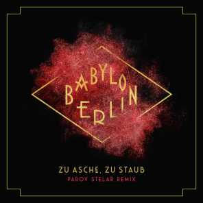 "Zu Asche, Zu Staub (Parov Stelar Remix) [Music from the Original TV Series ""Babylon Berlin""]"