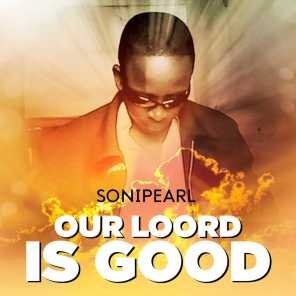 Our LOord Is Good