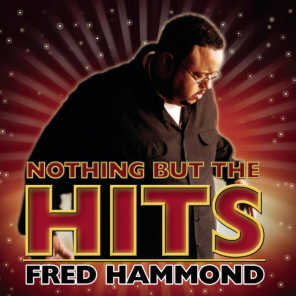 Nothing But The Hits: Fred Hammond (2003)