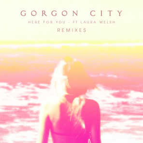 Here For You (Remixes) [feat. Laura Welsh]