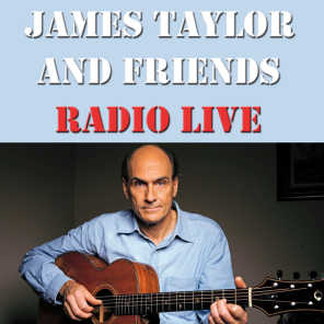 James Taylor And Friends Radio Live